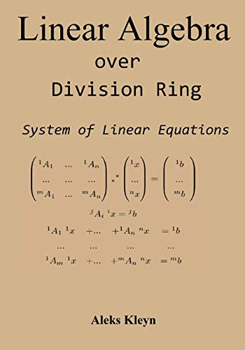9781477631812: Linear Algebra over Division Ring: System of Linear Equations