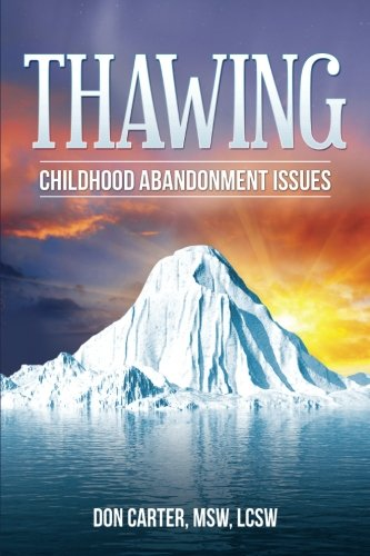 Thawing Childhood Abandonment Issues (1477634762) by Carter, Don