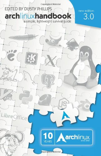 9781477634943: Arch Linux Handbook 3.0: A Simple, Lightweight Survival Guide