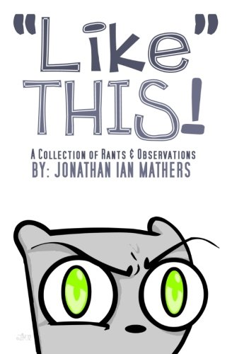 """9781477635391: """"Like"""" THIS! A Collection Rants & Observations (Volume 1)"""