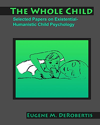 9781477635759: The Whole Child: Selected Papers on Existential- Humanistic Child Psychology