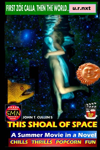 9781477637937: This Shoal of Space: A Summer Movie in a Novel