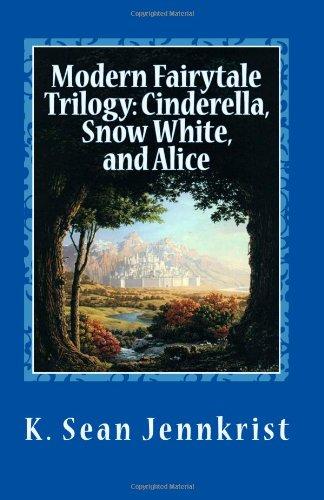 9781477638682: Modern Fairytale Trilogy: Cinderella, Snow White, and Alice