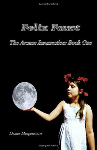 9781477638828: Felix Faust (The Arcane Insurrection, Book 1)