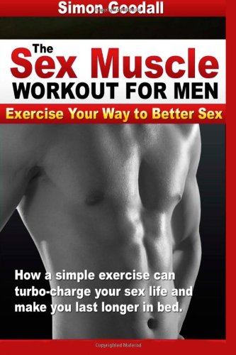 9781477639009: The Sex Muscle Workout for Men: Exercise Your Way to Better Sex
