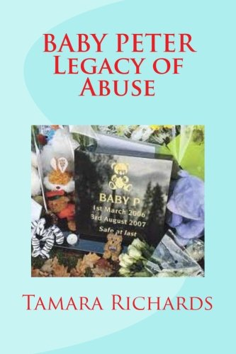 9781477639375: Baby P Legacy of Abuse: The full account of the tragic story of baby Peter Connelly.