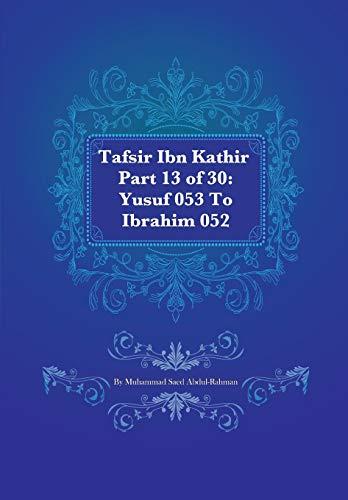 9781477639900: Tafsir Ibn Kathir Part 13 of 30: Yusuf 053 To Ibrahim 052