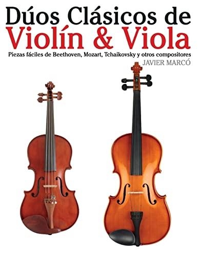 9781477640852: Dúos Clásicos de Violín & Viola: Piezas fáciles de Beethoven, Mozart, Tchaikovsky y otros compositores (Spanish Edition)