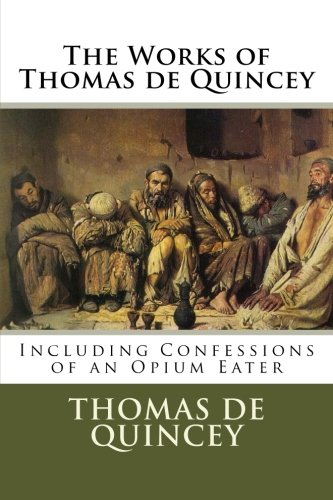 9781477641569: The Works of Thomas de Quincey
