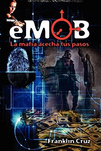 9781477642696: eMob: La mafia acecha tus pasos (Spanish Edition)