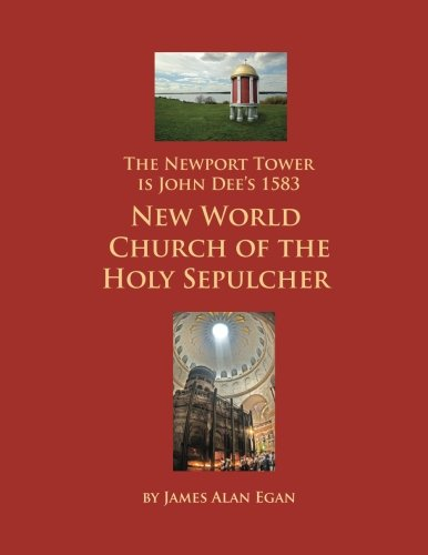 9781477643907: The Newport Tower is John Dee's 1583 New World Church of the Holy Sepulcher.