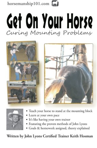9781477644034: Get On Your Horse: Curing Mounting Problems (Horse Training How-To)