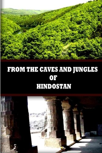 9781477646427: From The Caves And Jungles Of Hindostan