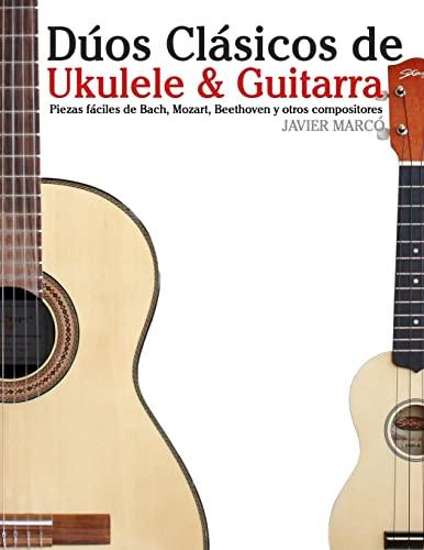 Duos Clasicos de Ukulele Guitarra: Piezas Faciles: Javier Marco