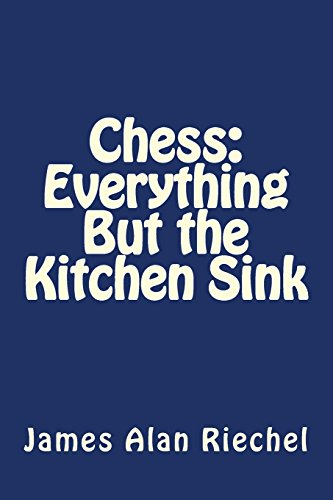 9781477647561: Chess: Everything But the Kitchen Sink