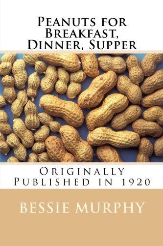 9781477649428: Peanuts for Breakfast, Dinner, Supper