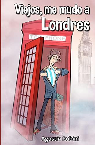 9781477649718: Viejos, me mudo a Londres