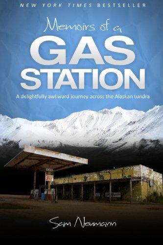 9781477649923: Memoirs of a Gas Station: A Delightfully Awkward Journey Across the Alaskan Tundra
