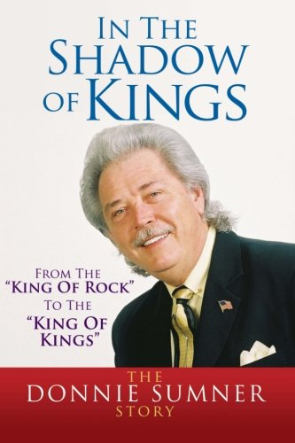 9781477650523: In The Shadow Of Kings: From The King Of Rock To The King Of Kings