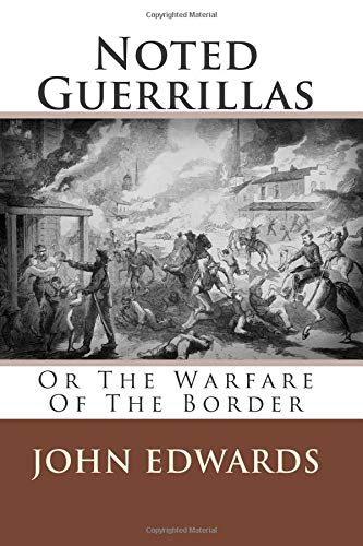 9781477651131: Noted Guerrillas: Or The Warfare Of The Border