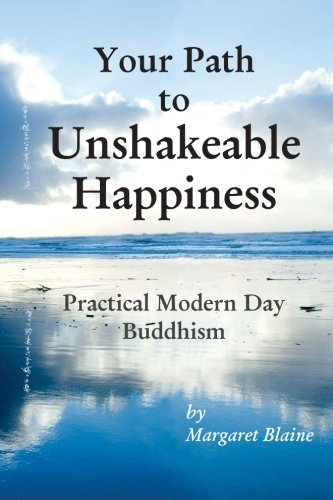 9781477651148: Your Path to Unshakeable Happiness: Practical Modern Day Buddhism