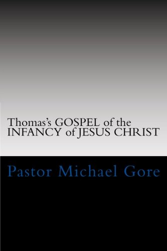 9781477651896: Thomas's GOSPEL of the INFANCY of JESUS CHRIST: Lost & Forgotten books of the New Testament (Volume 2)