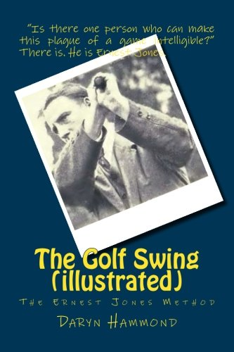 9781477652824: The Golf Swing (illustrated): The Ernest Jones Method