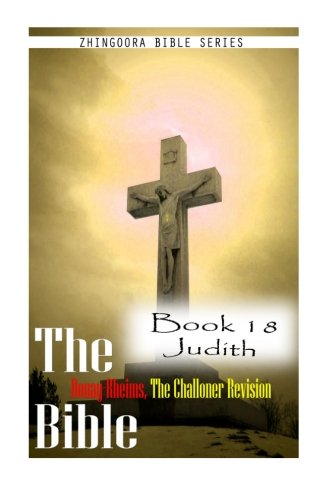 9781477653074: The Bible Douay-Rheims, the Challoner Revision- Book 18 Judith