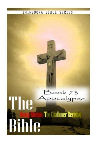 9781477653746: The Bible Douay-Rheims, the Challoner Revision- Book 73 Apocalypse