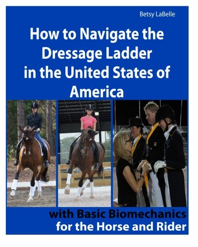 9781477654347: How to Navigate the Dressage Ladder in the United States of America