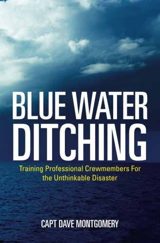 9781477657300: Blue Water Ditching: Training Professional Crewmembers For the Unthinkable Disaster