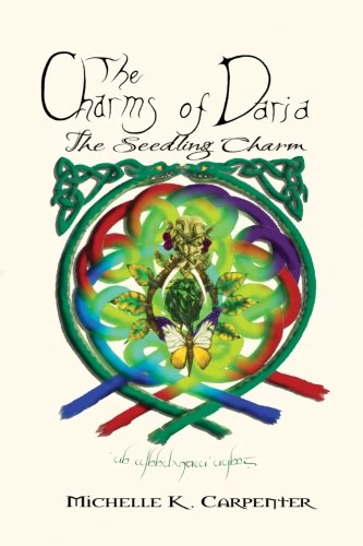 9781477657461: The Charms of Daria: The Seedling Charm