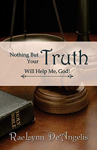 9781477658079: Nothing But Your Truth Will Help Me, God!: The Path to Freedom