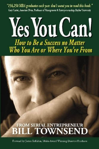 9781477659748: Yes You Can! How to Be a Success No Matter Who You Are or Where You're From, Vol. 1