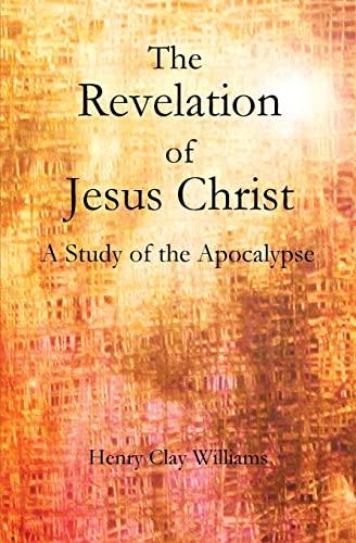 9781477660591: The Revelation of Jesus Christ: A Study of the Apocalypse
