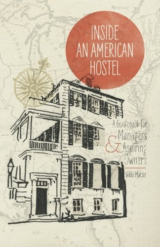 9781477661222: Inside an American Hostel: A Guidebook for Managers and Aspiring Owners