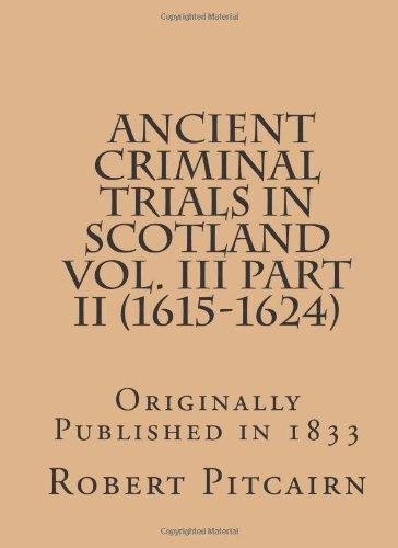 9781477661970: Ancient Criminal Trials in Scotland Vol. III Part II (1615-1624)