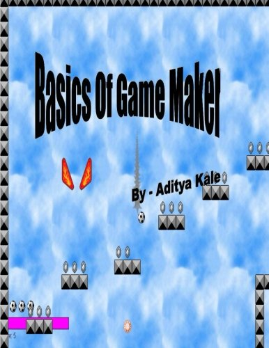 9781477662281: Basics Of Game Maker ( Black & White )