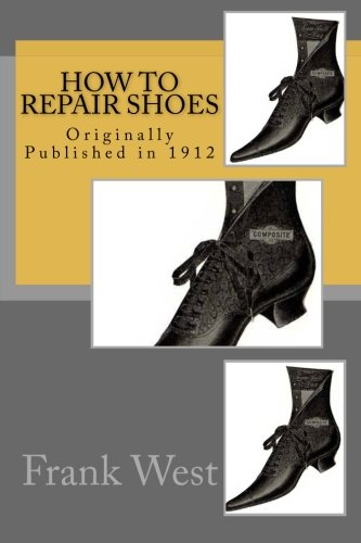 How to Repair Shoes: Frank L. West