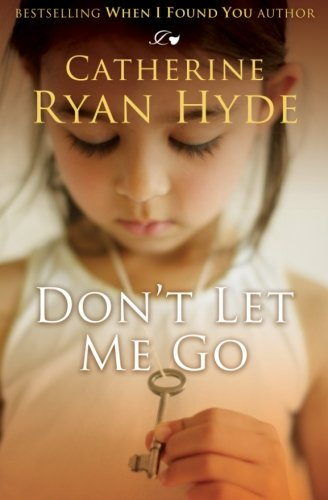9781477663097: Don't Let Me Go