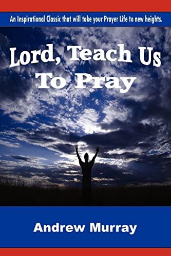 9781477663554: Lord, Teach Us To Pray