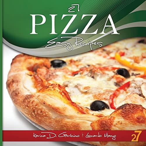 9781477663936: 27 Pizza Easy Recipes (Volume 2)