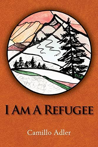 I Am A Refugee: Adler, Camillo