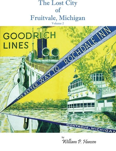 9781477664483: The Lost City of Fruitvale Michigan: The Better Way to Rochdale Inn