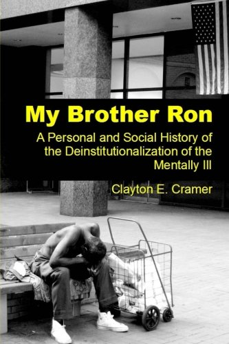 9781477667538: My Brother Ron: A Personal and Social History of the Deinstitutionalization of the Mentally Ill