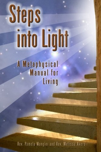 9781477667934: Steps Into Light: A Metaphysical Manual for Living