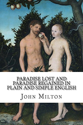 9781477671856: Paradise Lost and Paradise Regained In Plain and Simple English: A Modern Translation and the Original Version