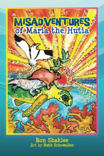 The Misadventures of Maria the Huti: Ron Shaklee