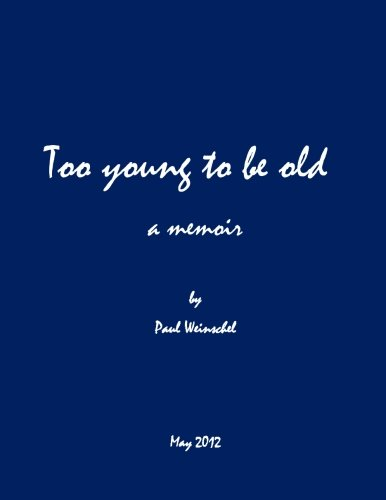 9781477674710: Too Young to be Old: a mémoire (Volume 1)