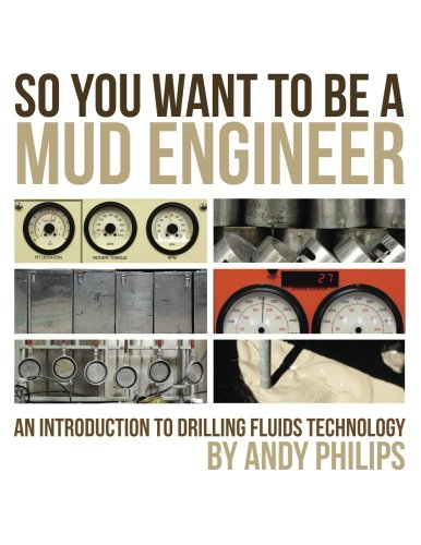 9781477674963: So You Want to be a Mud Engineer: An Introduction to Drilling Fluids Technology